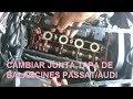 CAMBIAR JUNTA DE TAPA DE BALANCINES PASSAT/ AUDI