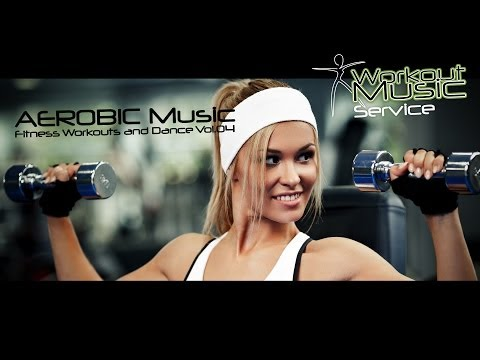 AEROBIC Music  Fitness Workouts and Dance Vol04