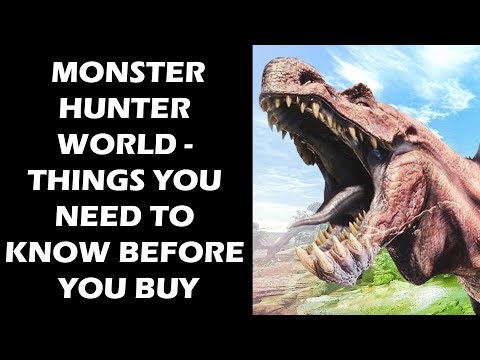 Monster Hunter World - 15 Things You Need To Know Before You Buy