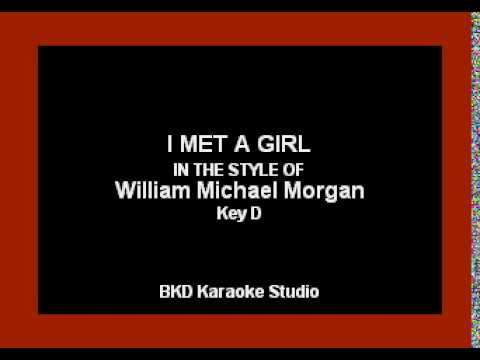 I Met A Girl (In the Style of William Michael Morgan) (Karaoke with Lyrics)