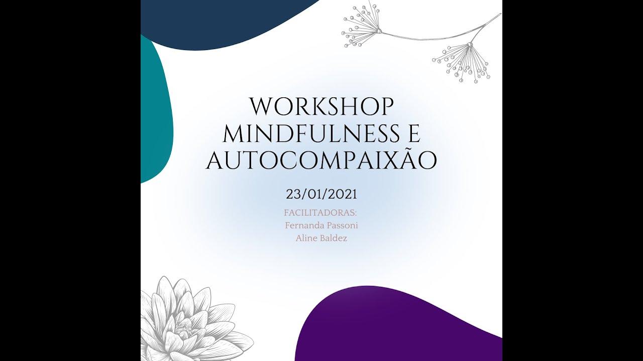 Workshop Mindfulness e Autocompaixão - 23/01/2021