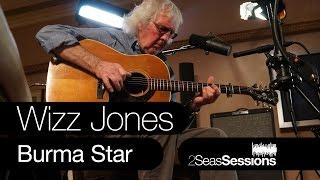 ★ Wizz Jones - Burma Star - 2Seas Session #2