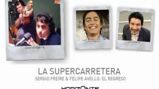 La Supercarretera Radio Horizonte - Sergio Freire y Felipe Avello: El Regreso (24/05/12)