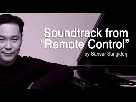 "Film Soundtrack from ""Remote Control"" Алсын Удирдлага киноны хөгжмөөс. by Sansar"