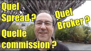 QUEL SPREAD QUELLE COMMISSION DE BROKER ?
