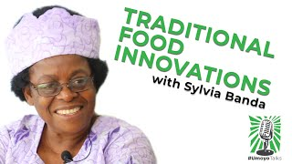 Traditional Food Innovations with Sylvia Banda #UmoyoTalks Episode 002