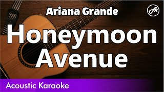 Ariana Grande - Honeymoon Avenue - Acoustic Karaoke With Lyrics