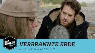 Verbrannte Erde mit Florentin W. - Der Schnittfehler | NEO MAGAZIN ROYALE mit Jan Böhmermann