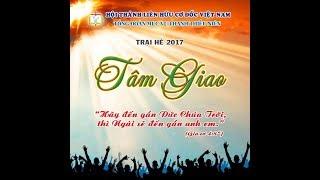 TÂM GIAO (CA KHÚC CHỦ ĐỀ TRẠI THANH THIẾU NIÊN 2017)
