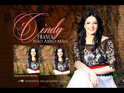 Cindy França - Não Abro Mão - Single Oficial