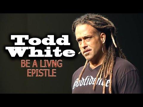 Todd White | BE A LIVING EPISTLE
