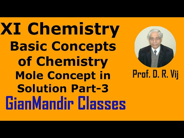 XI Chemistry - Basic Concepts of Chemistry - Mole Concept in Solution Part-3 by Ruchi Ma'am