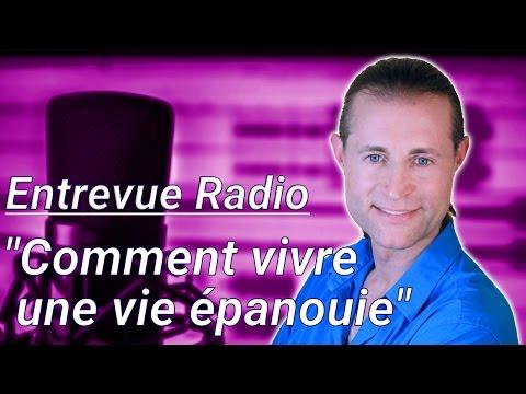 """Entrevue radio: """"Comment vivre une vie épanouie"""""""