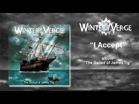 Winter's Verge - I Accept (The Ballad of James Tig)