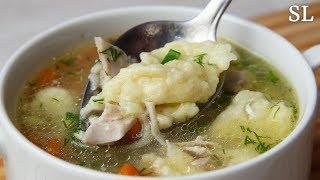 Куриный Суп с Клецками. Самый Быстрый, Вкусный и Сытный Супчик.