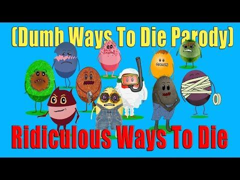 Dumb Ways to Die Parody —Ridiculous Ways To Die