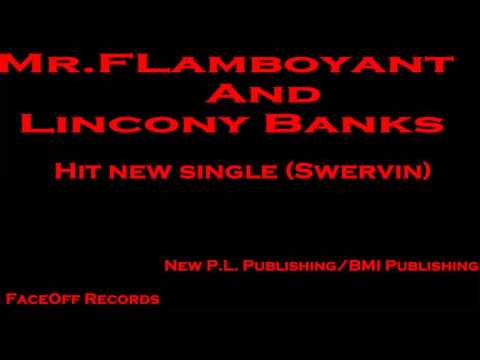 Mr.Flamboyant Featured Lincony Banks (Swervin)