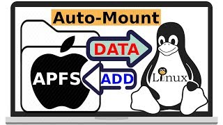 Auto-Mount APFS Disk on Linux after Restart | Auto-Mount App...