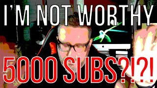 5000 Subs!!! | Let