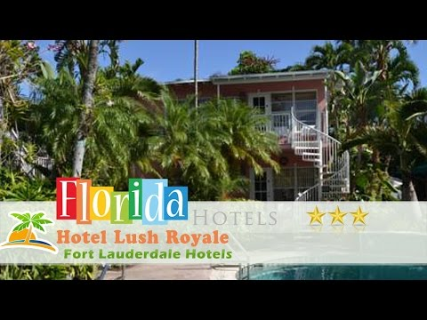 Hotel Lush Royale - All Male Gay Resort - Fort Lauderdale Hotels, Florida