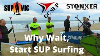 Why Wait, Start SUP Surfing
