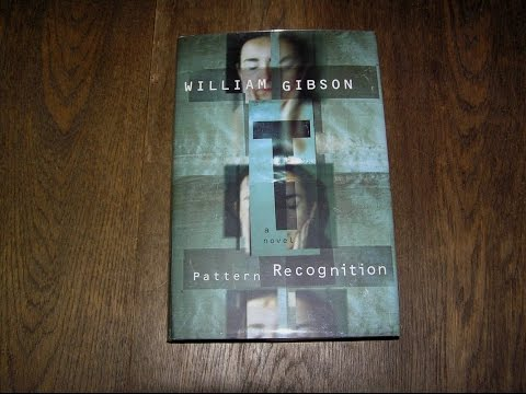 William Gibson's Pattern Recognition (PART 1)