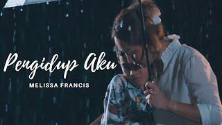 Melissa Francis - Pengidup Aku (Official Music Video)