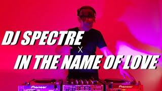 DJ SPECTRE X IN THE NAME OF LOVE   REMIX DIXA   REQ. AMGA NBA & OBEK _ RYAS RSM