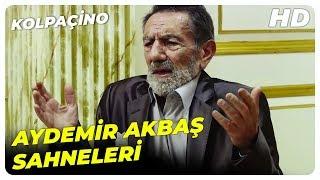 Kolpaçino | Aydemir Akbaş (Sabri Abi) Tüm Sahneleri | Türk Komedi Filmi