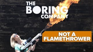 Picking up my Boring Company flamethrower