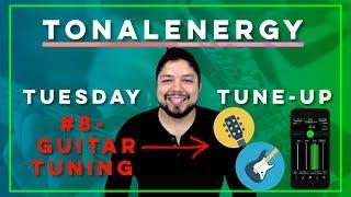 TonalEnergy Tuesday Tune-Up #8 (Guitar Tuner)