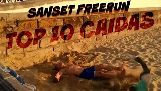TOP 10 CAIDAS - Sanset Freerun