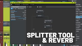 Splitter Tool and Reverb in #StudioOne