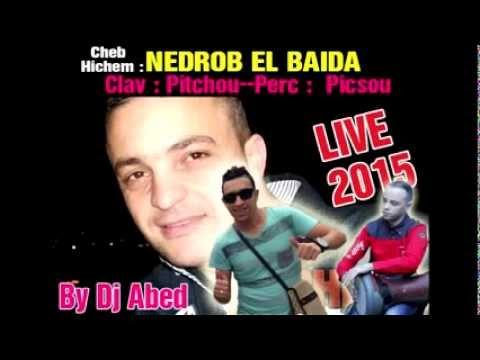 Cheb Hichem Megwani Yla Nedrob el Bayda LIVE 2015