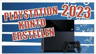 PlayStation Konto erstellen PS4 - wie erstelle ich ein PSN Konto? - DE AT USA