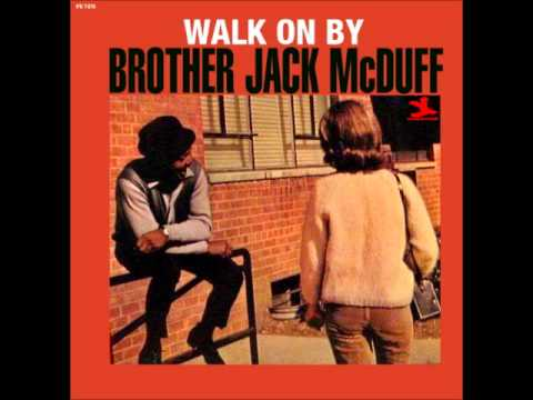 Brother Jack McDuff      Walk on By