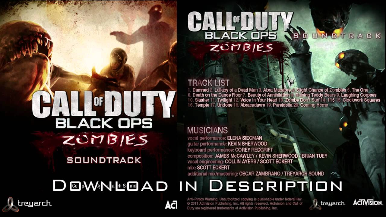 Call of duty black ops: zombies soundtrack (by treyarch sound).