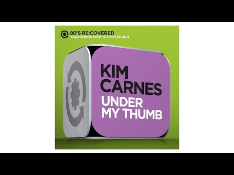 Under My Thumb - Originally by The Rolling Stones (1966) - Kim Carnes -  80´s Re:Covered