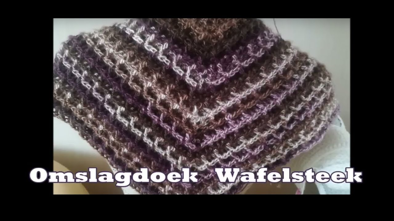 Omslagdoek Wafelsteek Van Lien De Haan En Wendy Rademaker Youtube