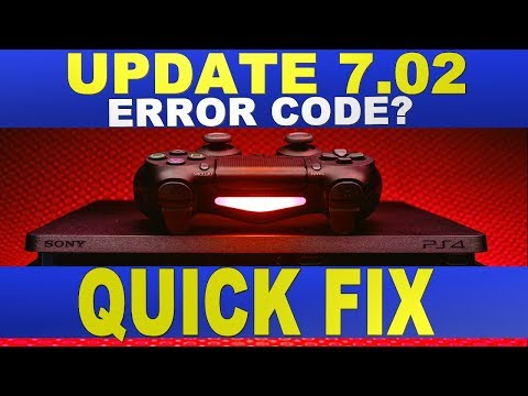 PS4 Update 7.02 PS4 Error Code | Can't Download? | How To Fix It