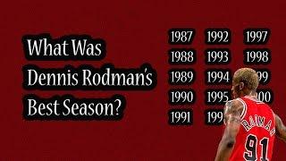What Was Dennis Rodman's Best Season?