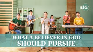 "2020 Christian Devotional Song | ""What a Believer in God Should Pursue"""