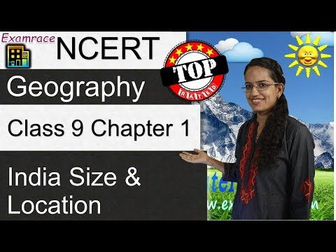 NCERT Class 9 Geography Chapter 1: India Size & Location