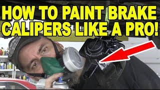 How To Paint Brake Calipers Like a Pro!
