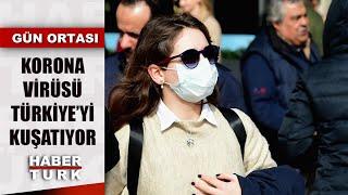 Korona virüsü Türkiye'ye ulaşır mı, sınır komşularımızda son durum ne? | Gün Ortası - 27 Şubat 2020