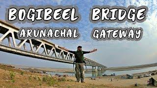 BOGIBEEL BRIDGE - GATEWAY TO ARUNACHAL