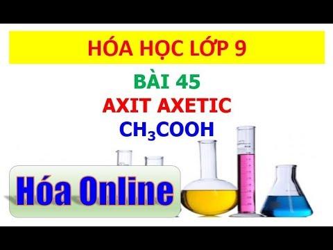 Hóa học 9 – Bài 45 – Axit axetic