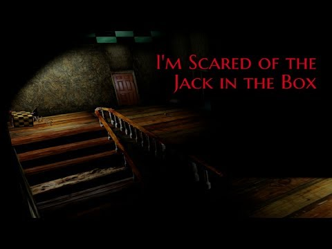 ''I'm Scared of the Jack in the Box'' by AbsintheRose | THIS ONE SCARED THE HELL OUT OF ME!