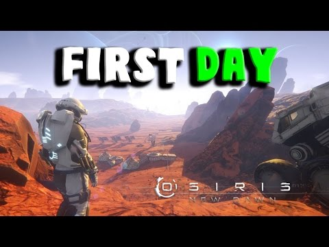 THE FIRST DAY | OSIRIS: New Dawn EP#1...
