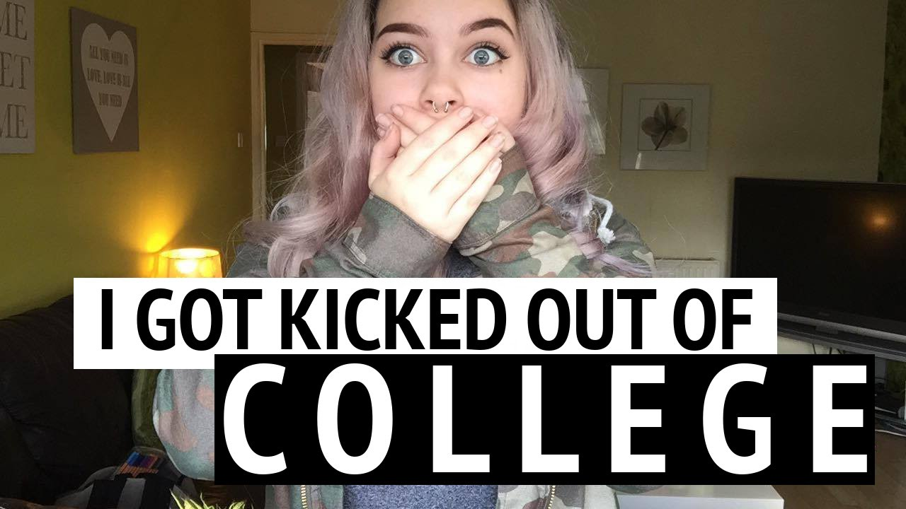 I GOT KICKED OUT OF COLLEGE - YouTube Kicked Out Of College